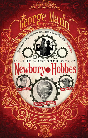 The Casebook of Newbury & Hobbes by George Mann