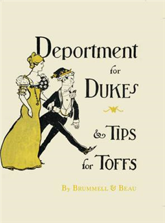 Brummell and Beau - Deportment for Dukes and Toffs