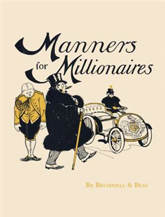 Brummell and Beau - Manners for Millionaires