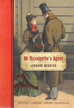 Leonard Merrick - Mr Bazalgette's Agent